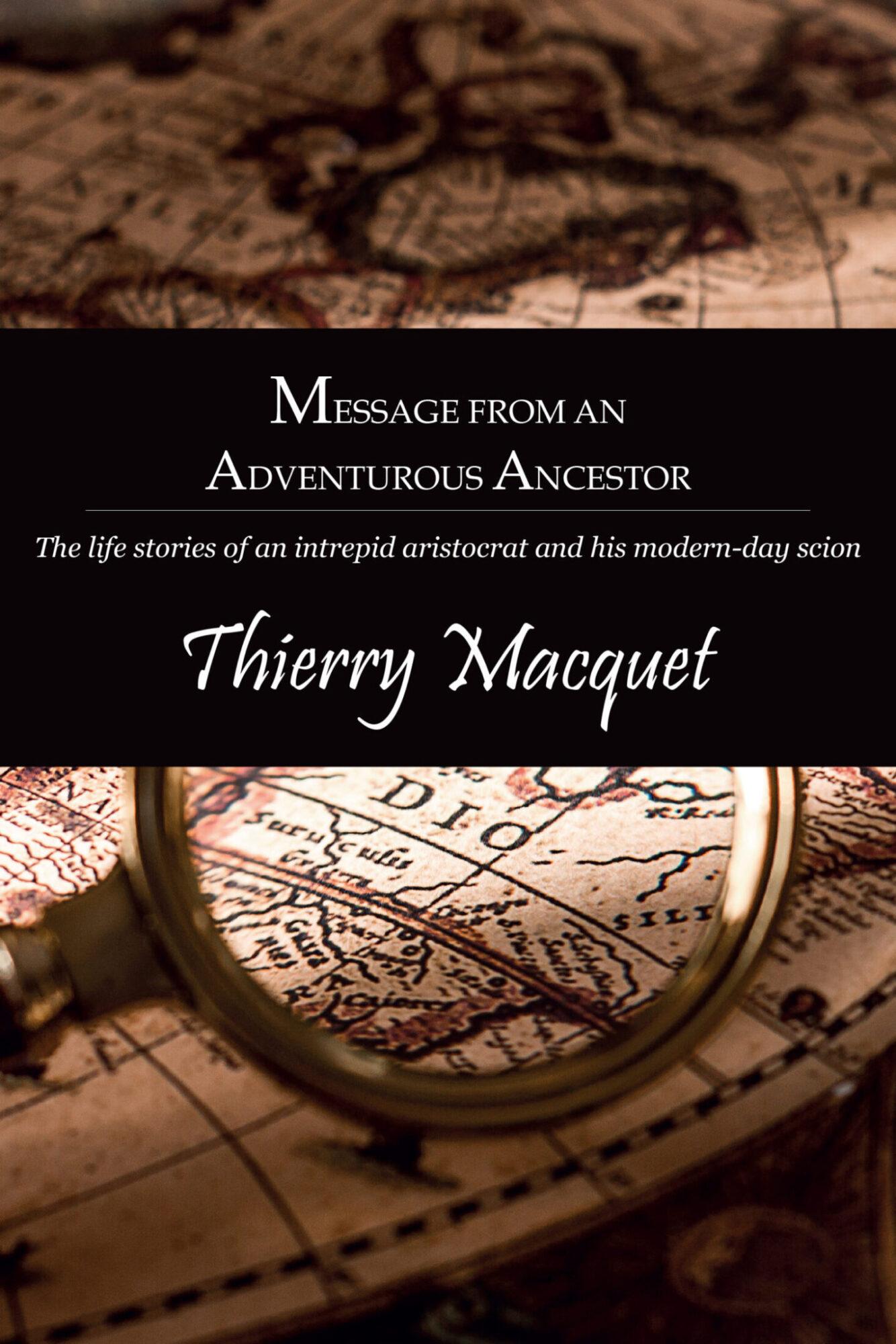 Thierry Macquet Message from an Adventurous Ancestor
